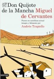 Don Quijote de la Mancha: la versión actualizada al castellano de Andrés Trapiello.