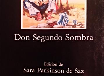 <Don Segundo Sombra>. Ricardo Güiraldes. Ediciones Cátedra. Edición de Sara Parkinson de Saz.