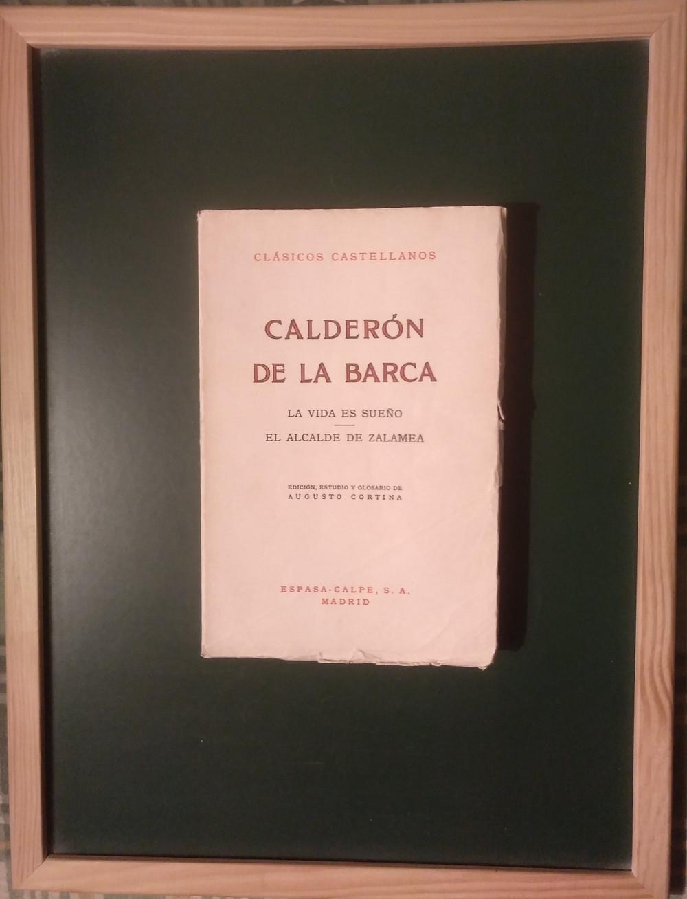 Clásicos Castellanos. Calderón de la Barca. La vida es sueño. El alcalde de Zalamea. Espasa-Calpe. Madrid. 1971. Edición, estudios y glosario de Augusto Cortina.
