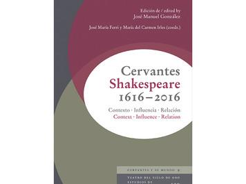 CERVANTES-SHAKESPEARE 1616-2016. Edición de José Manuel González. José Mª Ferri y María del Carmen I