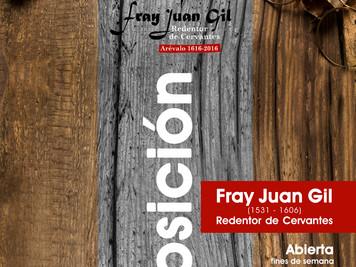 FRAY JUAN GIL: REDENTOR DE CERVANTES. Exposición en el Museo de Historia de Arévalo. Marzo-Octubre 2