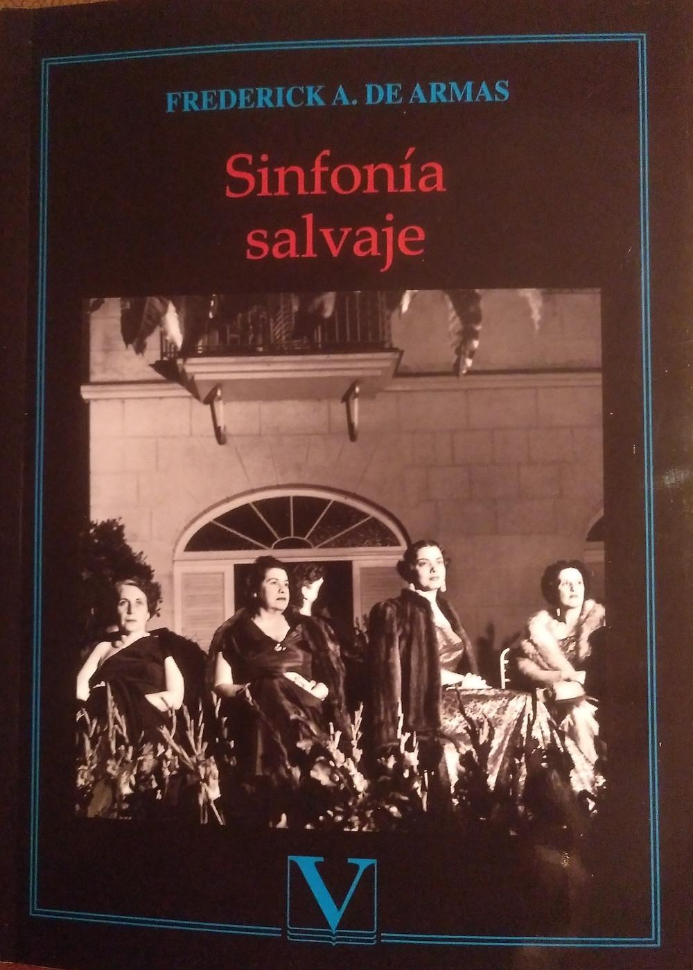 Sinfonía salvaje. Frederick A. De Armas. Editorial VERBUM. Madrid. 2019.