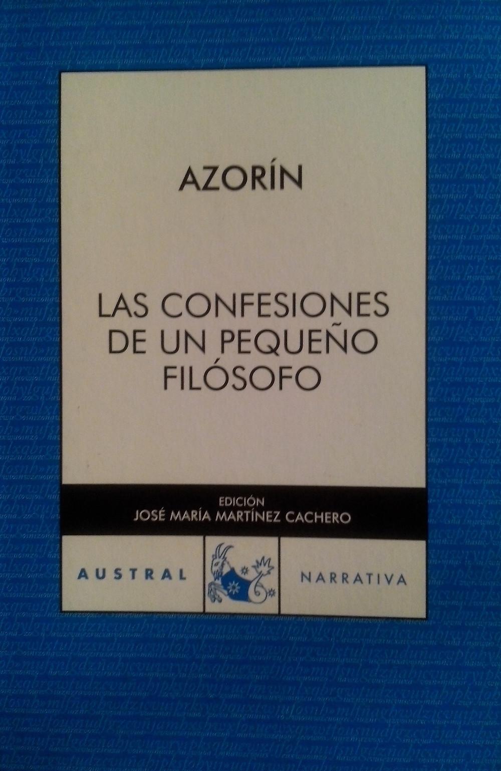 Las confesiones de un pequeño filósofo. Edición de José Mª Martínez Cachero. Austral Narrativa. CAM / Espasa-Calpe. Madrid. 2009.