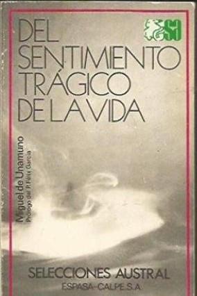 Del sentimiento trágico de la vida. Miguel de Unamuno. Prólogo del P. Félix García.