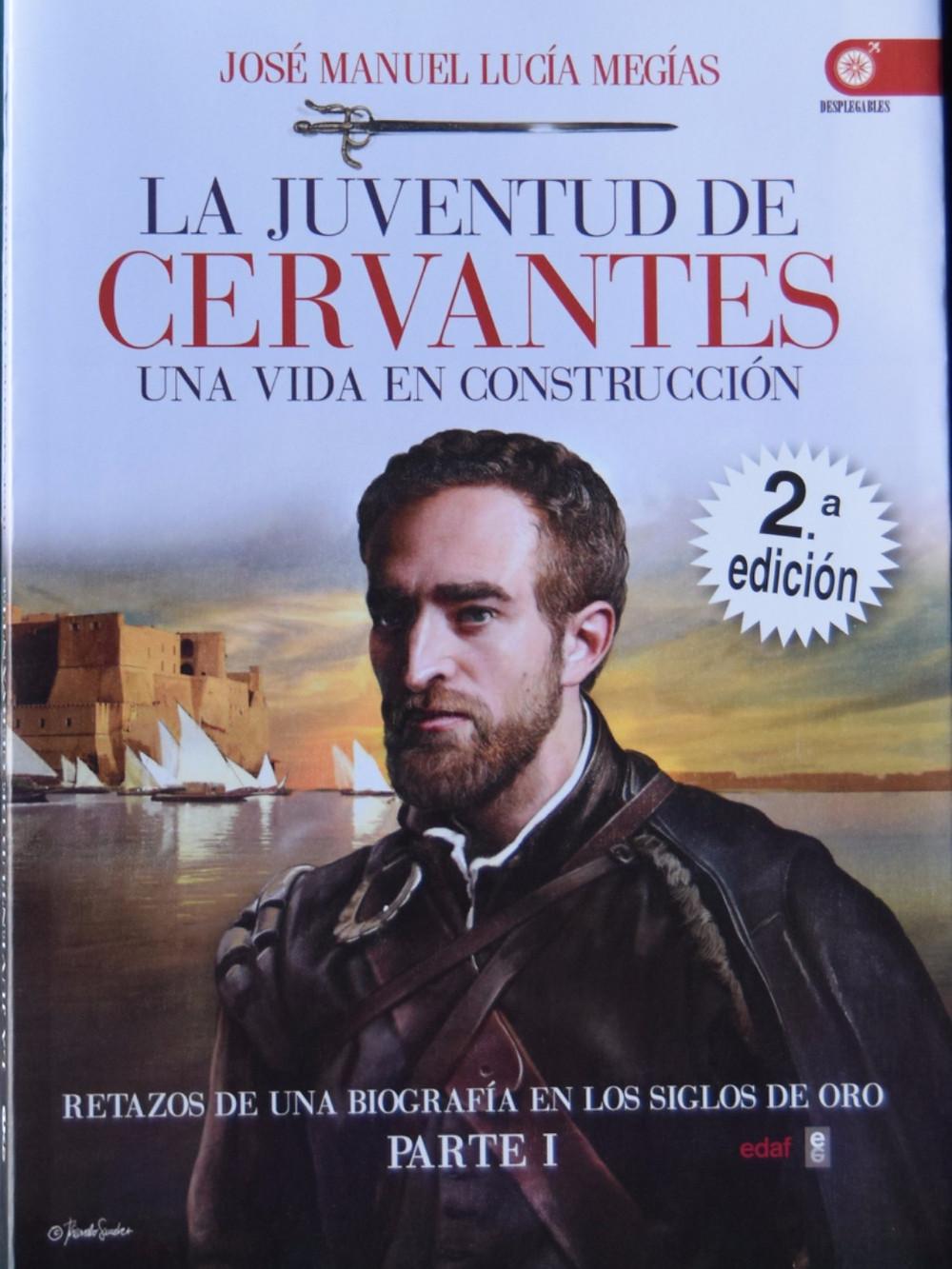 La juventud de Cervantes. Una vida en construcción. José Manuel Lucía Megías. Parte I.