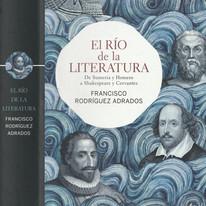 """Cervantes y el género literario del Quijote. Francisco Rodríguez Adrados. """"El río de la literatura""""."""