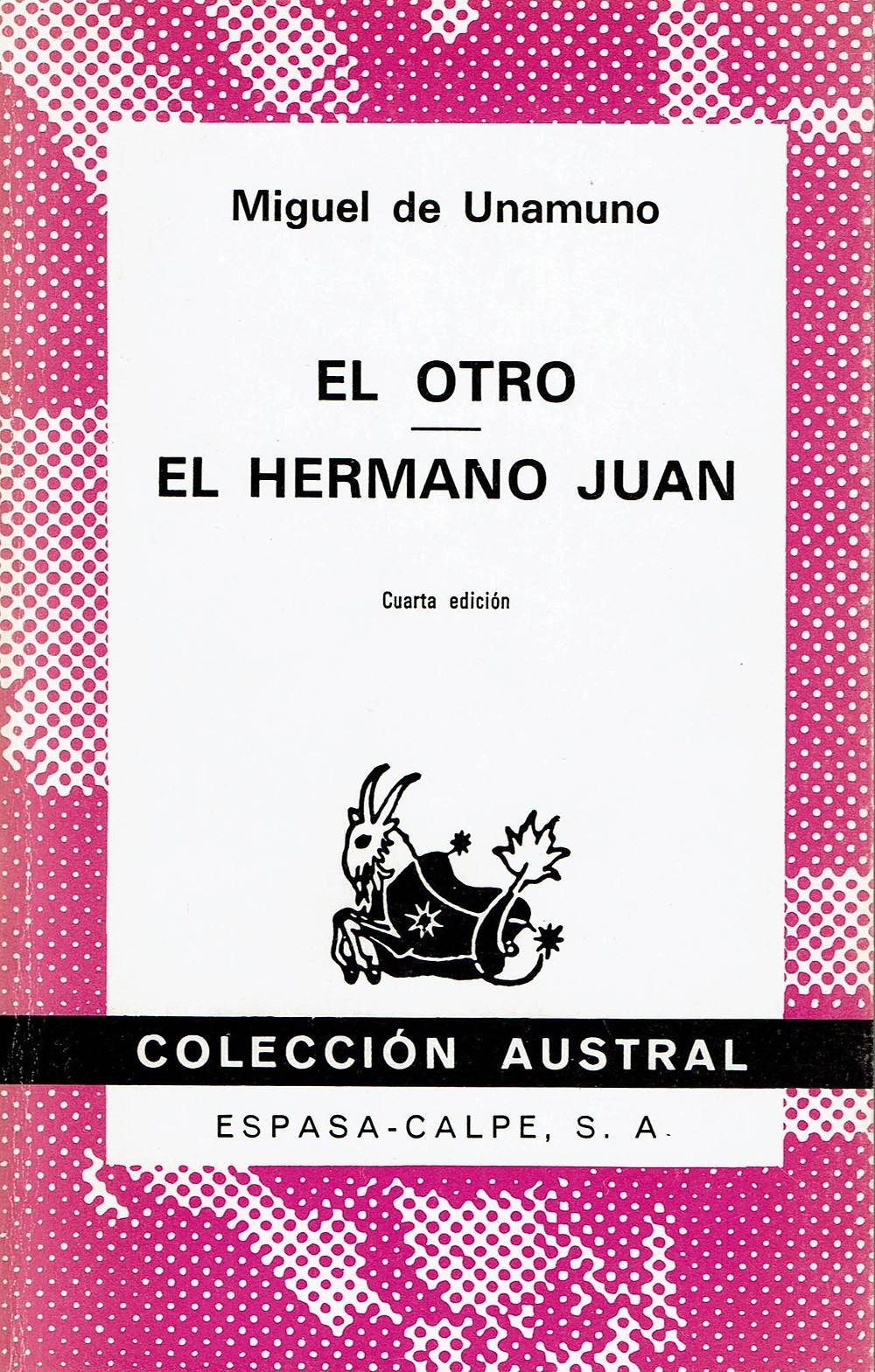 El otro. El hermano Juan. Miguel de Unamuno. Teatro. Colección austral. Madrid. 1975.