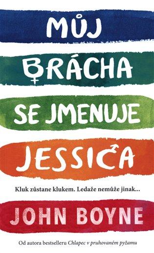 Můj brácha se jmenuje Jessica