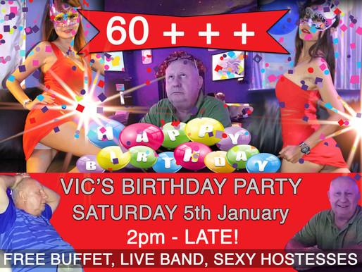 VIC's BIRTHDAY PARTY