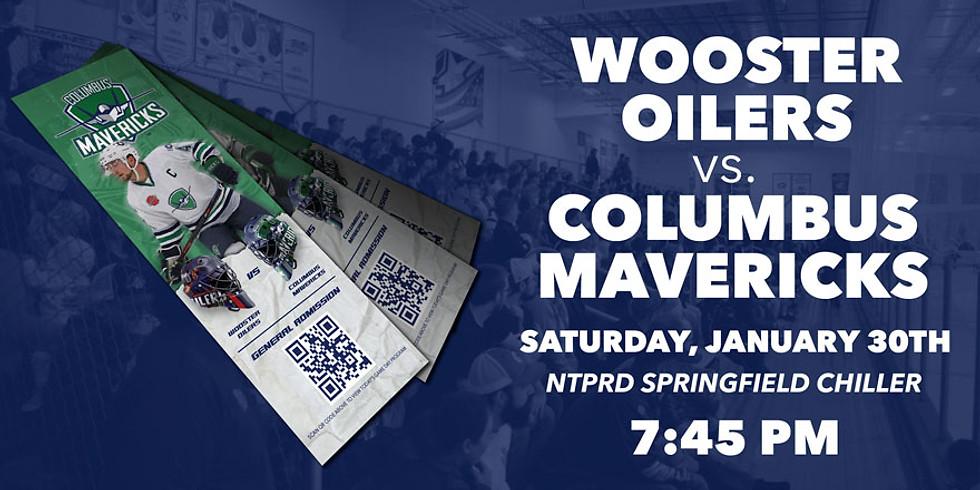 Columbus Mavericks vs. Wooster Oilers - January 30th