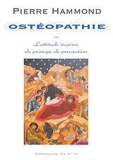 Pierre Hammond - Ostéopathie ou l'attitude inspirée du principe de précaution