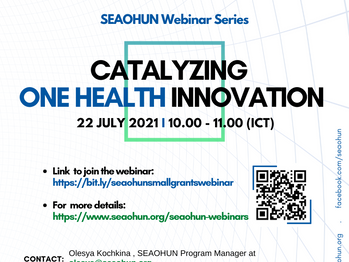 SEAOHUN WEBINAR: Catalyzing One Health Innovation: SEAOHUN Small Grants Program