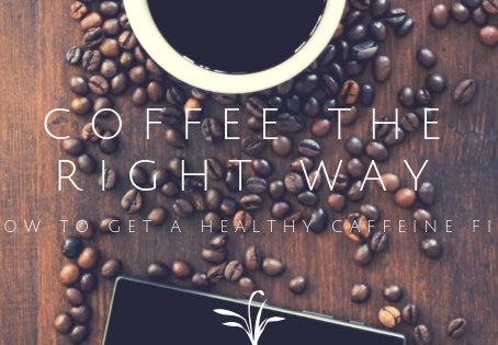 Coffee The Right Way: How To Get A Healthy Caffeine Fix