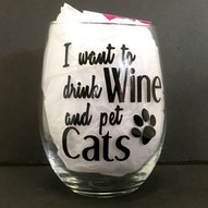 Drink Wine, Pet Cats Stemless Wine Glass