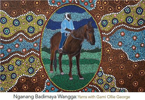 Nganang Badimaya Wangga: Yarns with Gami Ollie George