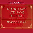The Best Audiobooks Do not Say We Have Nothing Madeleine Thien