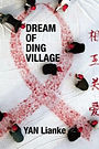 The Best Chinese Literature Dream of Ding Village Yan Lianke