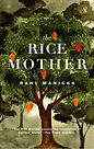 The Best Historical Fiction Southeast Asia Rani Manicka The Rice Mother