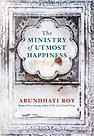 The Ministery of Utmost Happiness Arundhati Roy