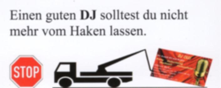 Einen guten DJ Olli sollte man nicht mehr vom Haken lassen, Visitenkarte DJ Olli, Abschleppwagen, Stop Schild