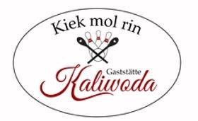 Kaliwoda - Gasstätte, Hochzeit, geburtst