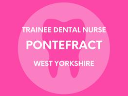 Trainee Dental Nurse - Pontefract