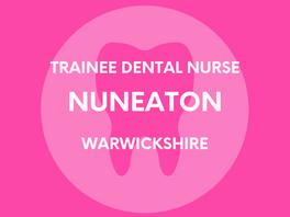 Trainee Dental Nurse - Nuneaton