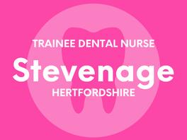 Trainee Dental Nurse - Stevenage