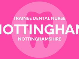 Trainee Dental Nurse - Nottingham