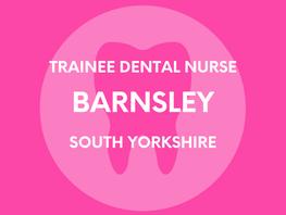 Trainee Dental Nurse - Barnsley