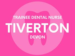 Trainee Dental Nurse - Tiverton