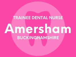 Trainee Dental Nurse - Amersham