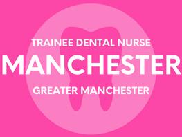 Trainee Dental Nurse - Manchester