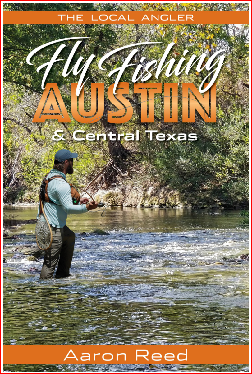 Fly Fishing Austin Central Texas By Aaron Reed A Book Review