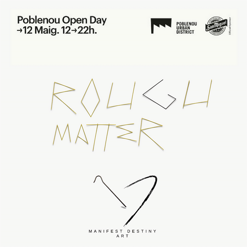 Opening - Exhibition: Rough Matter