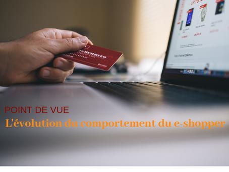 POINT DE VUE / L'évolution du comportement du e-shopper