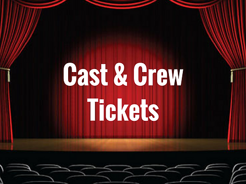 CAST & CREW TICKETS ONLY