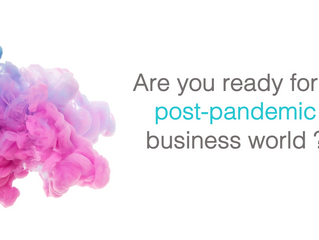 Are you ready for a Post-Pandemic Business World ?