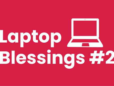 Laptop Blessings #2