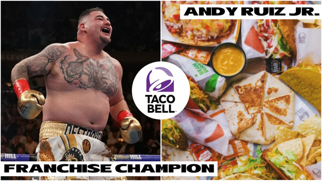 Andy Ruiz Jr. named 'Franchise Champion' by Taco Bell