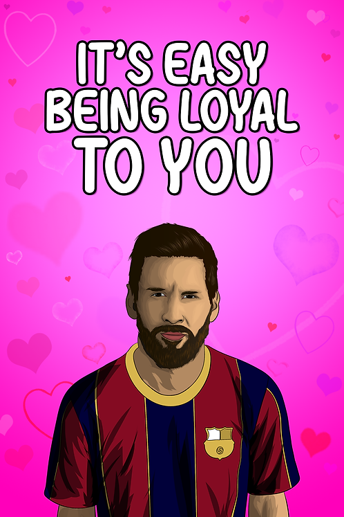 Lionel Messi - Loyal