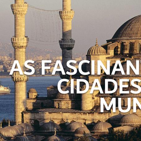 As Fascinantes Cidades do Mundo