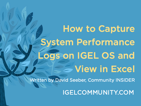 How to Capture System Performance Logs on IGEL OS and View in Excel