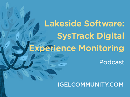 Lakeside Software SysTrack Digital Experience Monitoring Podcast