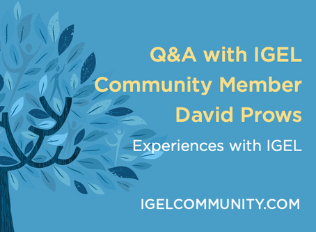 Q&A with IGEL Community Member David Prows