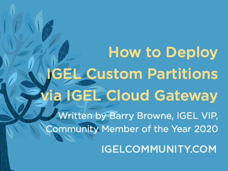 How to Deploy IGEL Custom Partitions via IGEL Cloud Gateway