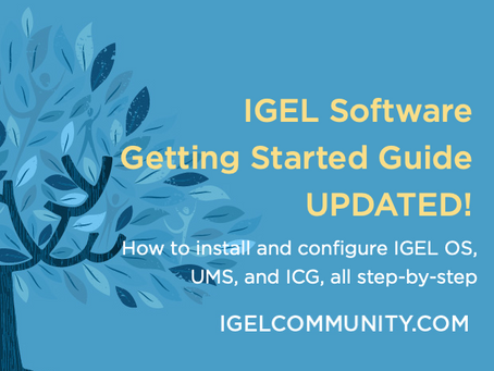 IGEL Software Getting Started Guide - UPDATED!