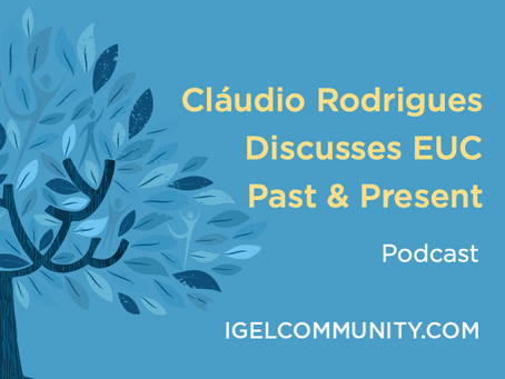 Cláudio Rodrigues - Discusses EUC Past & Present - Podcast