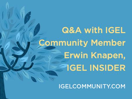 Q&A with IGEL Community Member Erwin Knapen, IGEL INSIDER