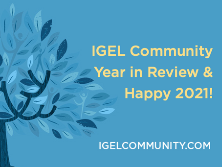 IGEL Community Year-in-Review & Happy 2021!